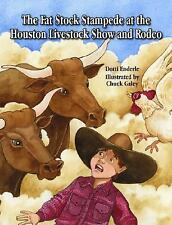 Fat Stock Stampede at the Houston Livestock Show and Rodeo, The-ExLibrary
