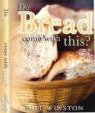 Do Bread Come With This? 2014 Bill Winston 2 CD Teaching