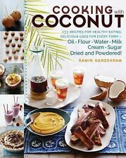 Cooking with Coconut : 133 Recipes for Healthy Eating; Delicious Uses for...