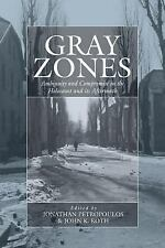 Gray Zones: Ambiguity and Compromise in the Holocaust and Its Aftermath (Studi..