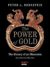 The Power of Gold: The History of an Obsession by Bernstein, Peter L.