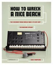 How to Wreck a Nice Beach : The Vocoder from World War II to Hip-Hop - The...