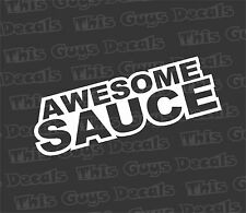 Awesome sauce vinyl decal funny racing humor graphic stance sticker jdm car