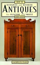 How to Recognize and Refinish Antiques For Pleasure & Profit by Jacquelyn Peake