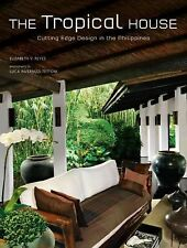 The Tropical House: Cutting Edge Design in the Philippines by Reyes, Elizabeth