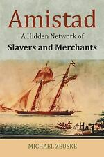 Behind the Amistad : The Hidden Netwok of Slavers, Merchants and Shiphands by...