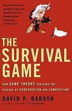 The Survival Game : How Game Theory Explains the Biology of Cooperation and...