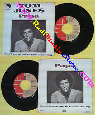 LP 45 7'' TOM JONES Papa Don't leave me in the morning 1976 italy no cd mc dvd