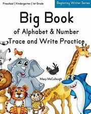 Big Book of Alphabet and Number Trace and Write Practice by Macy McCullough...
