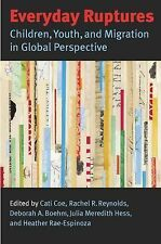 Everyday Ruptures: Children, Youth, and Migration in Global Perspective, , Very