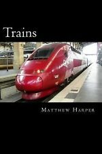Trains: A Fascinating Book Containing Train Facts, Trivia, Images & Memory Reca