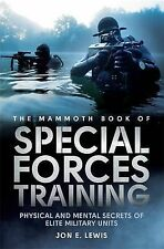 Mammoth Book Of Special Forces Training: Physical and Mental Secrets of Elite Mi