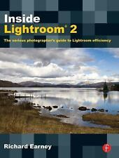 Inside Lightroom 2 : The Serious Photographer's Guide to Lightroom Efficiency...