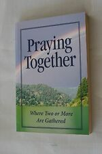Praying Together Where Two or More Are Gathered Book Paperback