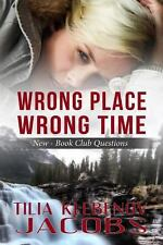 Wrong Place, Wrong Time, Klebenov Jacobs, Tilia, 0989860116, Book, Good
