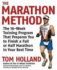 The Marathon Method: The 16-Week Training Program that Prepares You to Finish a