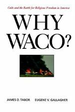 Why Waco?: Cults and the Battle for Religious Freedom in America