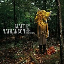 Last Of The Great Pretenders - Matt Nathanson (2013, CD NEUF)