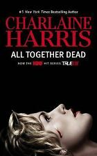 All Together Dead (TV Tie-In) (Sookie Stackhouse) Harris, Charlaine