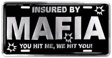 insured by mafia you hit me we hit you license plate staff guns shoot gang id