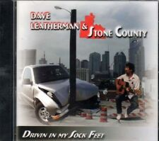 Drivin in My Sock Feet ~ Dave Leatherman & Stone County ~ CD New