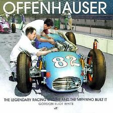 Offenhauser: The Legendary Racing Engine and the Men Who Built It, White, Gordon