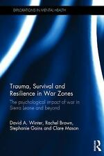 Explorations in Mental Health: Trauma, Survival and Resilience in War Zones :...