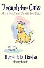 French for Cats: All the French Your Cat Will Ever Need Beard, Henry Hardcover