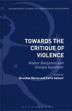 Towards the Critique of Violence Walter Benjamin and Giorgio Ag... 9781472523242