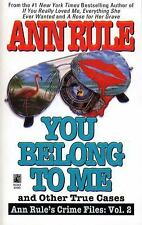 You Belong to Me : And Other True Cases 2 by Ann...