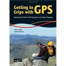 Getting to Grips with GPS: Mastering the Skills of GPS Navigation and Digital Ma