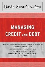 David Scott's Guide to Managing Credit and Debt (David Scott's Guides) by Scott