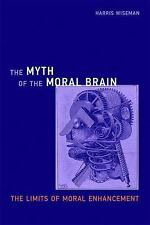 Basic Bioethics: The Myth of the Moral Brain : The Limits of Moral...