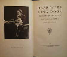 HAAR WERK GING DOOR princess Juliana in North America Canada WWII old Dutch lan