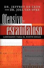(New) Ofensivo y Escandaloso: Un Liderazgo para el Nuevo Siglo by Joel Van Dyke