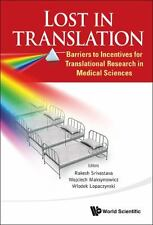 Lost in Translation : Barriers to Incentives for Translational Research in...