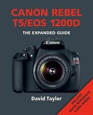 Expanded Guides: Canon Rebel T5/EOS 1200D by David Taylor (2015, Paperback)