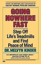 Going Nowhere Fast: Step Off Life's Treadmills and Find Peace of Mind Kinder, D
