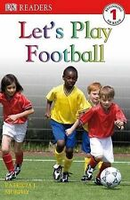 Acceptable, Let's Play Football (DK Readers Level 1), Murphy, Patricia J., Book