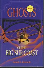 Ghosts of the big sur coast by randall a. reinstedt ghost town pub softcvr 2002