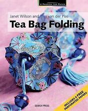 A Passion for Paper: Tea Bag Folding by Janet Wilson and Tiny Van Der Plas...