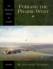 Forging the Prairie West (Illustrated History of Canada)-ExLibrary