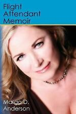Memoir of a Flight Attendant by Margo Anderson (2016, Paperback)
