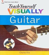 Teach Yourself VISUALLY Guitar by Charles Kim (2006, Paperback)