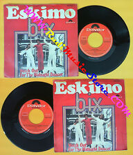 LP 45 7'' BIX Eskimo Watch out for the midnight dancer 1976 italy no cd mc dvd
