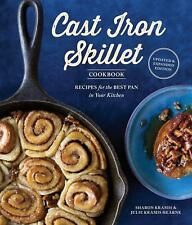 The Cast Iron Skillet Cookbook, 2nd Edition : Recipes for the Best Pan in...