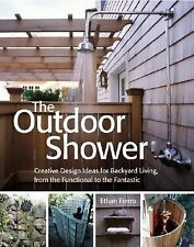 The Outdoor Shower: Creative design ideas for backyard living, from the functio