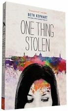 NEW - One Thing Stolen by Kephart, Beth