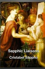 Lesbian Seduction and Surrender: Sapphic Liaisons by Cristabel Sappho (2014,...