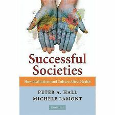 Successful Societies How Institutions & Culture Affect Health Hall & Lamont NEW